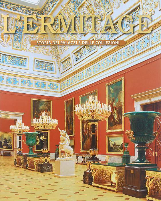 L'ermitage: Storia dei palazzi e delle collezioni