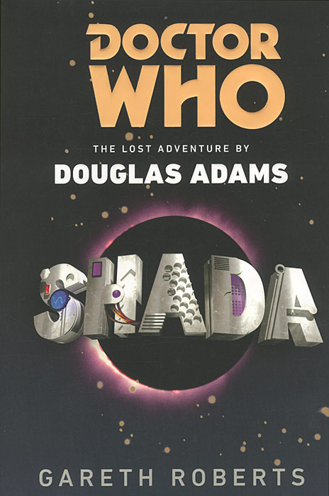 Doctor Who: Shada: The Lost Adventure by Douglas Adams stephen cole doctor who ten little aliens
