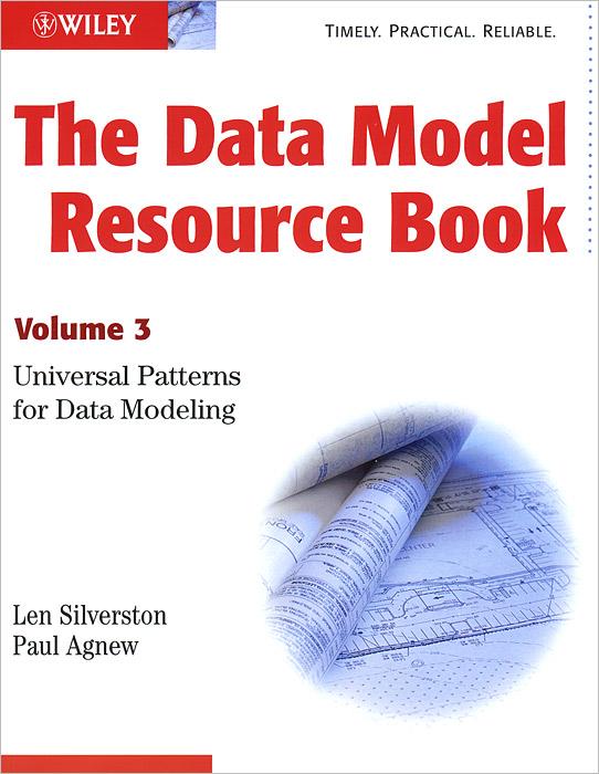 The Data Model Resource Book, Volume 3: Universal Patterns for Data Modeling pierre bonnet enterprise data governance reference and master data management semantic modeling
