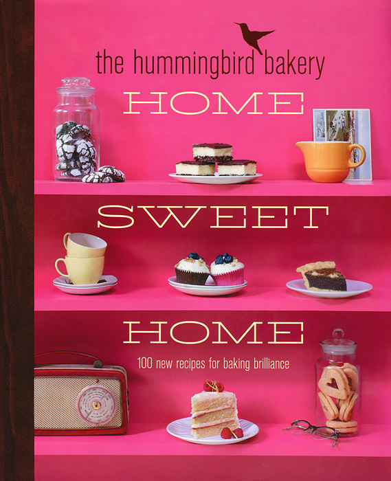 The Hummingbird Bakery: Home Sweet Home everyday italian 125 simple and delicious recipes
