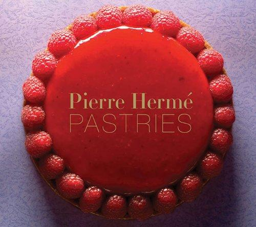 Pierre Herme Pastries patisserie mastering the fundamentals of french pastry