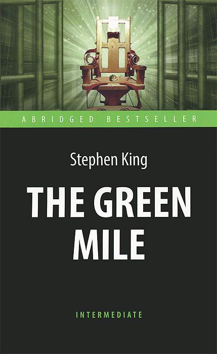 Zakazat.ru: The Green Mile / Зеленая миля. Stephen King
