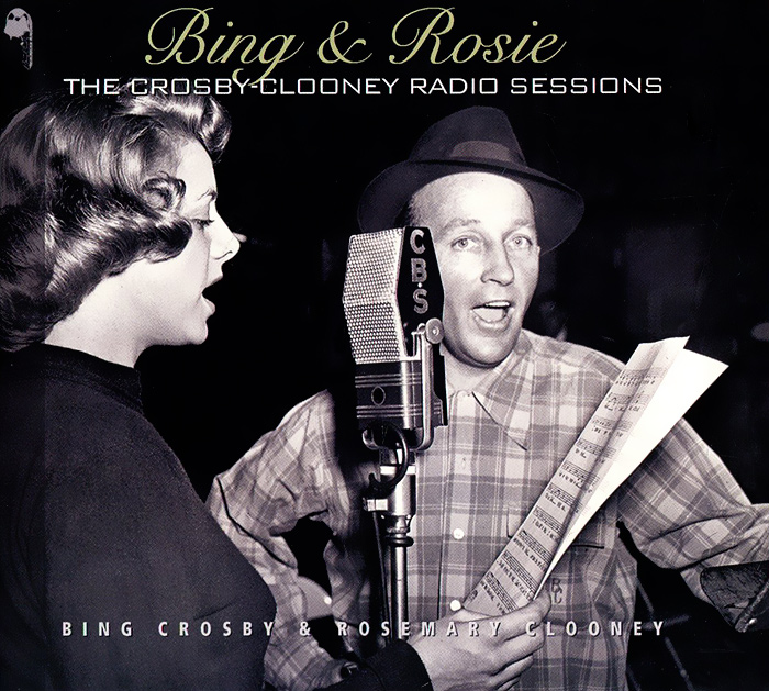 Бинг Кросби,Розмари Клуни Bing & Rosie. The Crosby - Clooney Radio Sessions (2 CD) bbc sessions cd