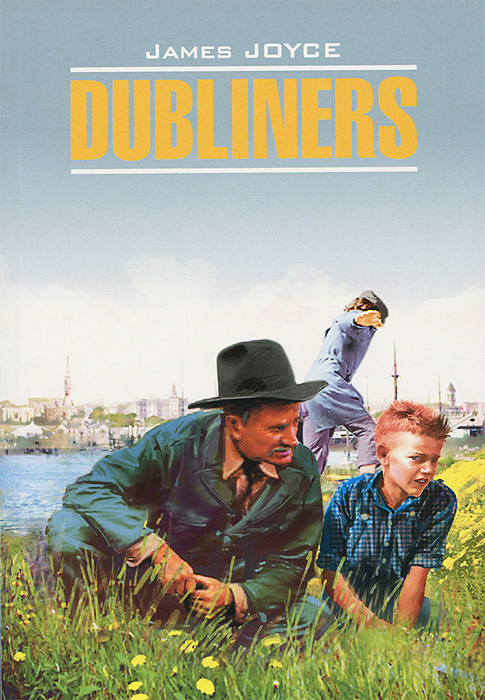 James Joyce Dubliners / Дублинцы dubliners