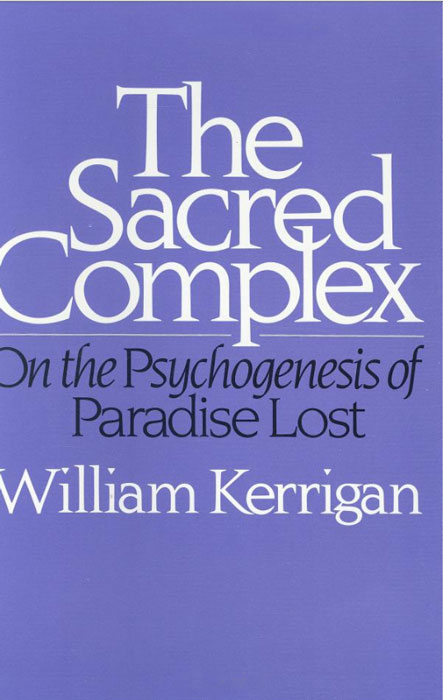 The Sacred Complex – On the Psychogenesis of Paradise Lost maccafrey paradise lost as a myth