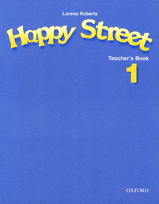 Lorena Roberts Happy Street 1: Teacher's Book