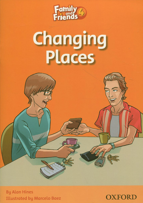 Family and Friends Readers 4: Changing Places family matters – secrecy