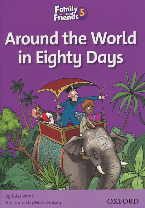 Family and Friends 5: Around the World in Eighty Days verne j around the world in 80 days reader книга для чтения