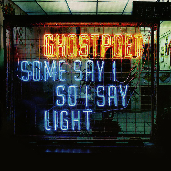 Ghostpoet Ghostpoet. Some Say I So I Say Light erasure erasure i say i say i say