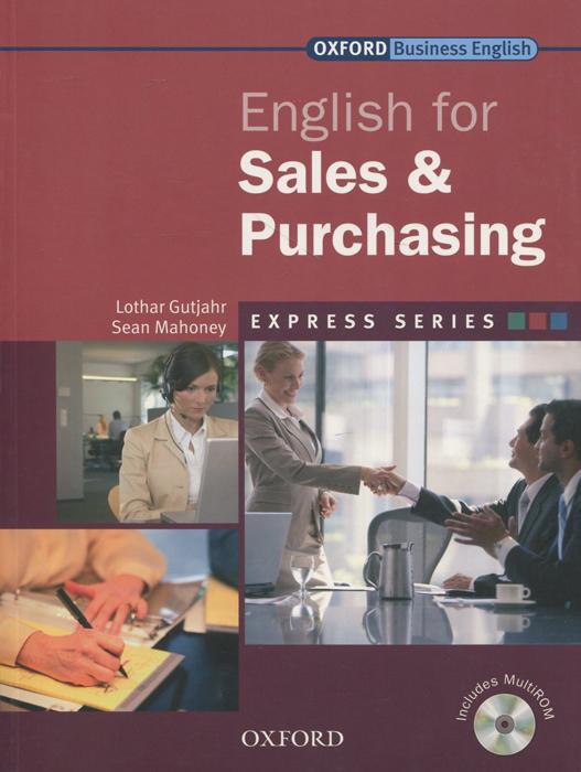 English for Sales and Purchasing (+ CD-ROM) марион грюсендорф english for socializing and small talk английский для неформального делового общения книга cd