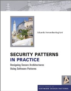 Security Patterns in Practice: Designing Secure Architectures Using Software Patterns bruce schneier carry on sound advice from schneier on security