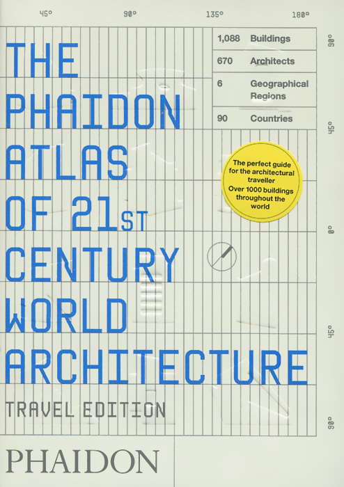 Phaidon Atlas of 21st Century World Architecture atlas of the world picture book