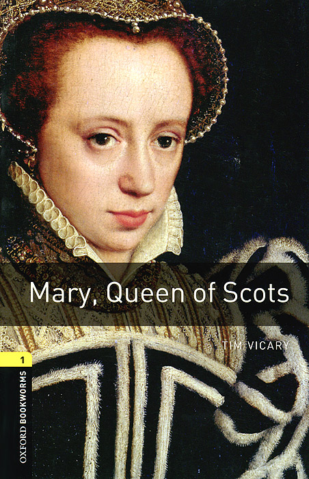 Mary, Queen of Scots: Stage 1 (+ CD-ROM) tim vicary mary queen of scots