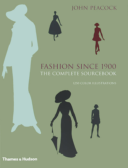 Fashion Since 1900: The Complete Sourcebook max klim russian maniacs of the 21st century rare names and detailed events