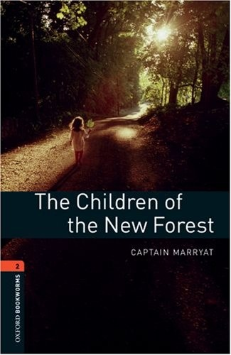 OXFORD bookworms library 2: CHILDREN OF THE NEW FOREST 3E shakespeare w the merchant of venice книга для чтения
