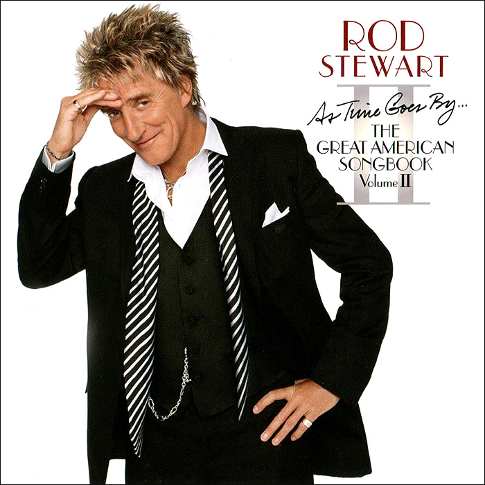 Rod Stewart. As Time Goes By... The Great American Songbook. Volume II