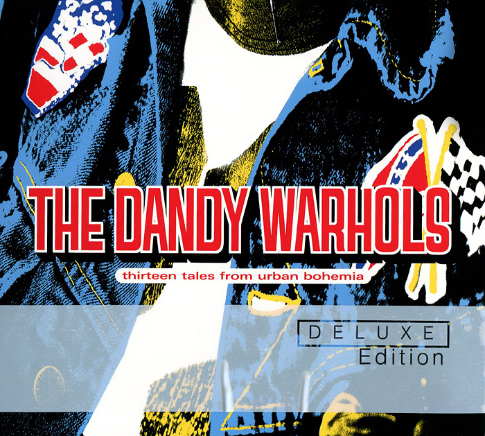 The Dandy Warhols. Thirteen Tales From Urban Bohemia. Deluxe Edition (2 CD)