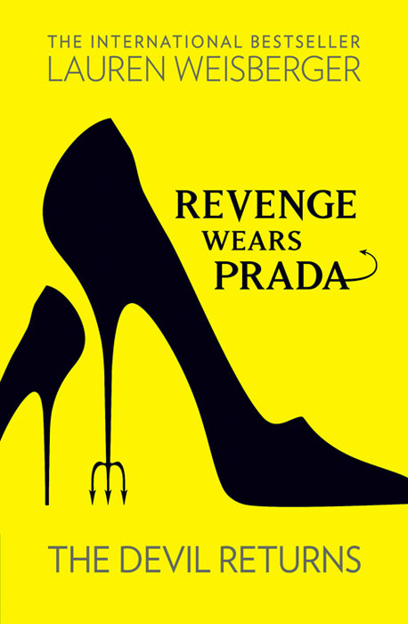 Revenge Wears Prada: The Devil Returns weisberger l weisberger the devil wears prada page 5