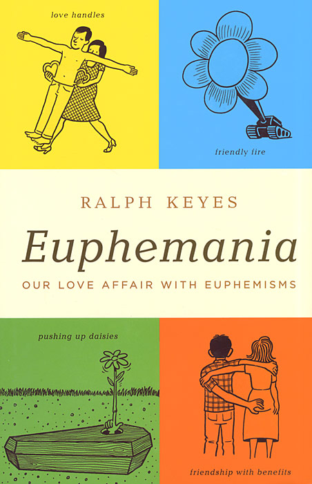 Euphemania: Our Love Affair with Euphemisms diary of a wartime affair