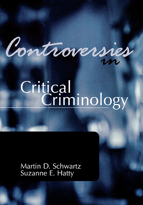 Controversies in Critical Criminology feminism and criminology