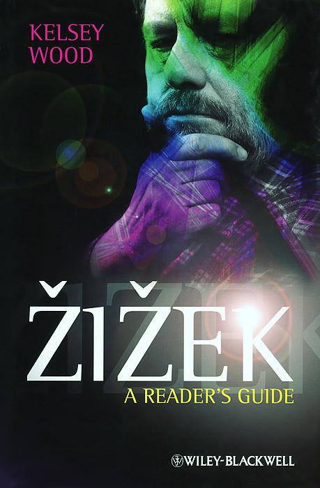Zizek: A Reader's Guide zizek now