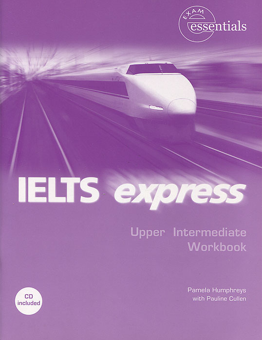 IELTS Express: Upper Intermediate Workbook (+ CD) objective ielts intermediate student s book cd rom