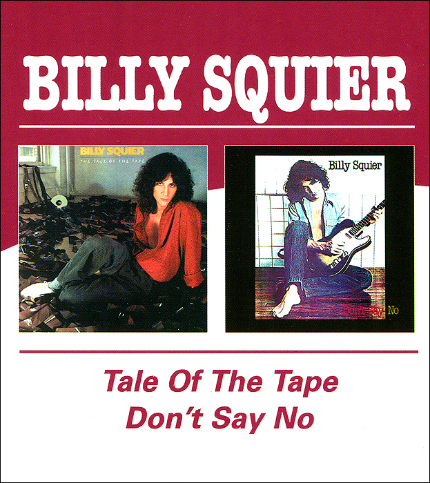 Билли Сквайер Billy Squier. Tale Of The Tape / Don'T Say No fender squier jim root telecaster flat white
