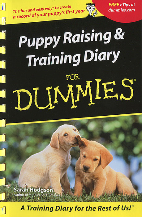 Puppies Raising & Training Diary For Dummies elaine biech training and development for dummies