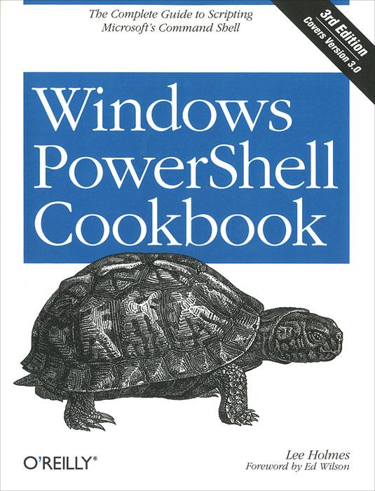 Windows PowerShell Cookbook tome tanasovski windows powershell 2 0 bible