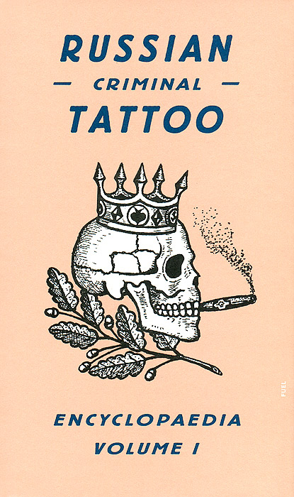 Russian Criminal Tattoo Encyclopaedia: Volume I russian phrase book