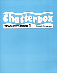Derek Strange Chatterbox. Teacher's Book 1 chatterbox pupil s book 2