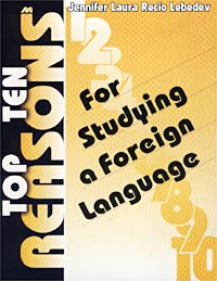 Jennifer Laura Recio Lebedev Top Ten Reasons. For Studying a Foreign Language the reasons for studying foreign languages in albania