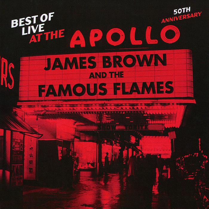 Джеймс Браун James Brown. Best Of Live At The Apollo. 50th Anniversary джеймс браун james brown the federal singles 1958 1960 2 cd