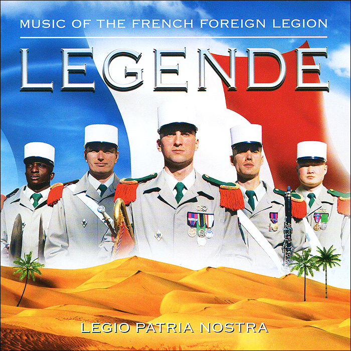 Emile Lardeux,Band & Choir Of The French Foreign Legion Legende. Music Of The French Foreign Legion legion of monsters