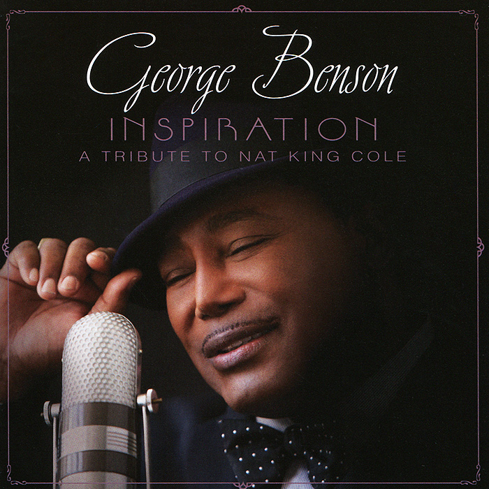 Джордж Бенсон George Benson. Inspiration. A Tribute To Nat King Cole investigating problems pertaining to concord