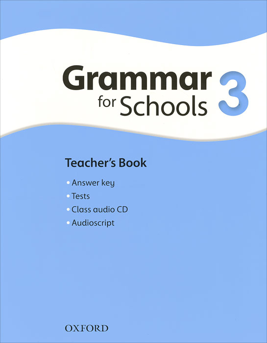 Oxford Grammar for Schools: 3: Teacher's Book (+ CD-ROM) ket for schools practice tests student s book учебник