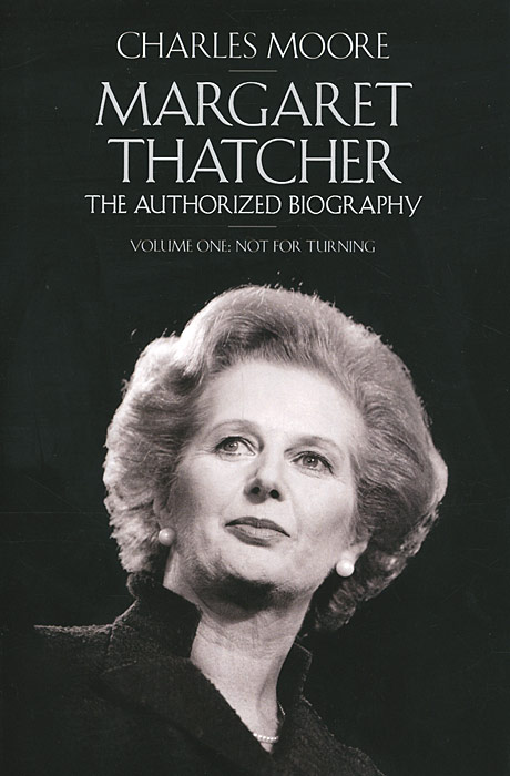 Margaret Thatcher: The Authorized Biography: Volume 1: Not for Turning 李嘉诚全传the biography of li ka shing collected edition