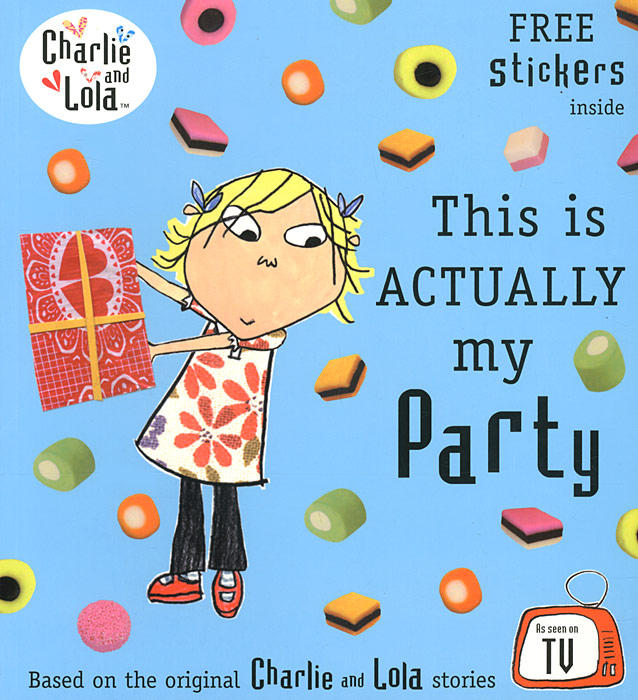 Charlie and Lola: This Is Actually My Party charlie and lola snow is my favourite and my best