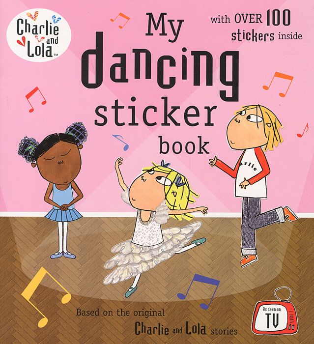 Charlie and Lola: My Dancing Sticker Book to be too брюки для девочки tf15099 розовый to be too