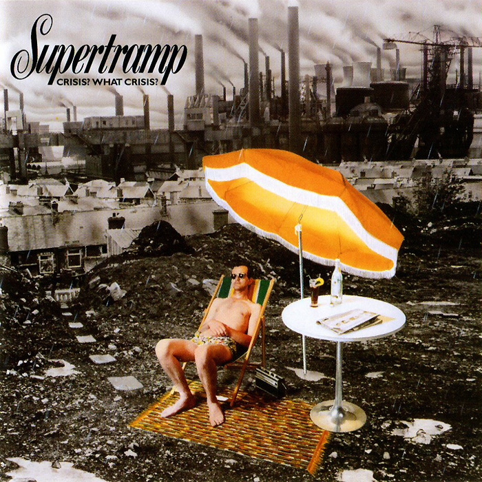 Supertramp Supertramp. Crisis? What Crisis?