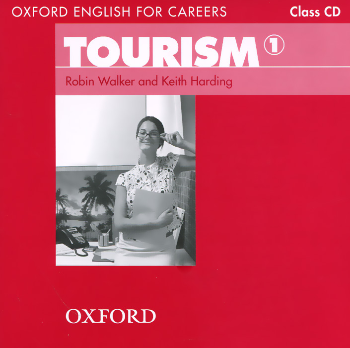 Oxford English for Careers: Tourism 1: Class CD (аудиокурс на CD) oxford english for careers tourism 3 аудиокурс на 2 cd