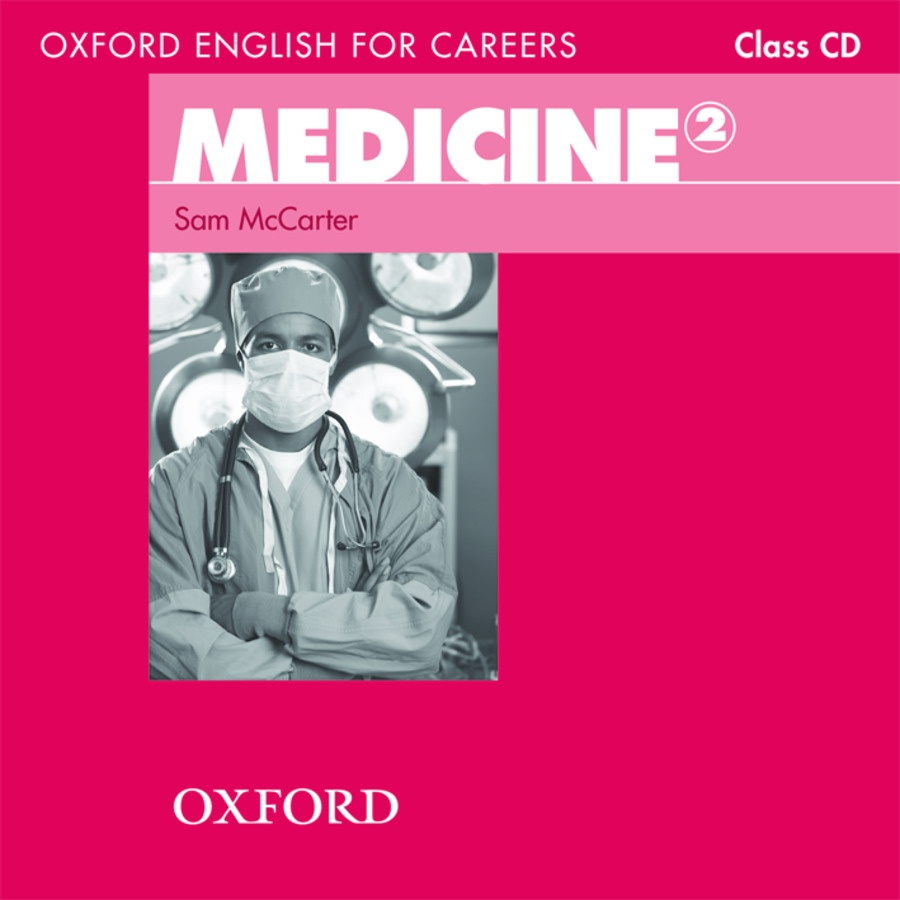Oxford English for Careers: Medicine 2 (аудиокурс на CD) oxford english for careers tourism 3 аудиокурс на 2 cd