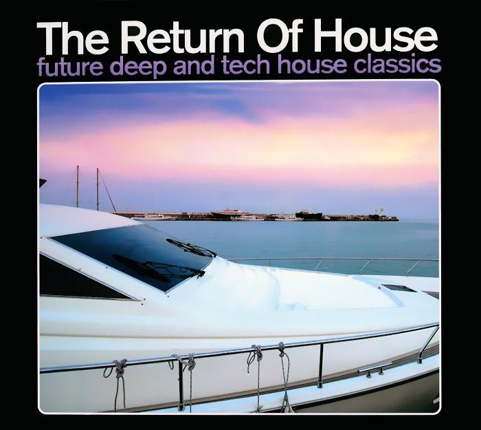 The Return Of House. Future Deep And Tech House Classics (2 CD)