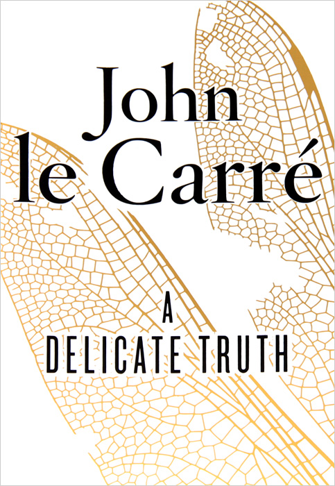 A Delicate Truth john le carre our kind of traitor