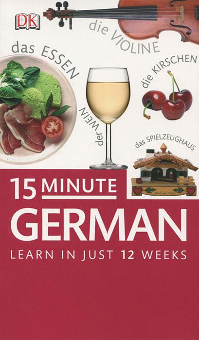 15 Minute German: Learn in Just 12 Weeks look and learn dig