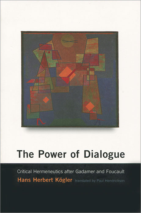 The Power of Dialogue: Critical Hermeneutics after Gadamer and Foucault word meaning and legal interpretation