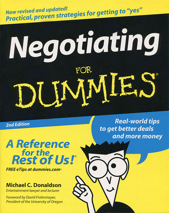Negotiating for Dummies jim hornickel negotiating success tips and tools for building rapport and dissolving conflict while still getting what you want