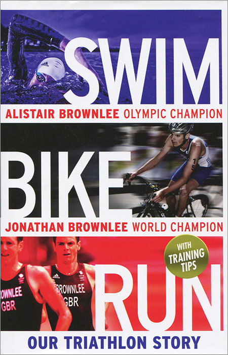Swim, Bike, Run: Our Triathlon Story the triathlon training book