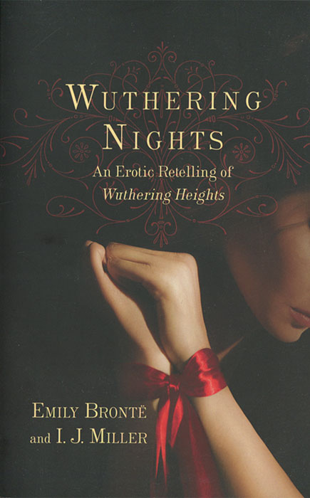 Wuthering Nights: An Erotic Retelling of Wuthering Heights catherine douillet national harmony and its discontents