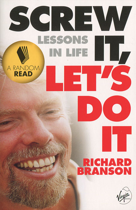 Screw It, Let's Do It: Lessons in Life foolish lessons in life and love